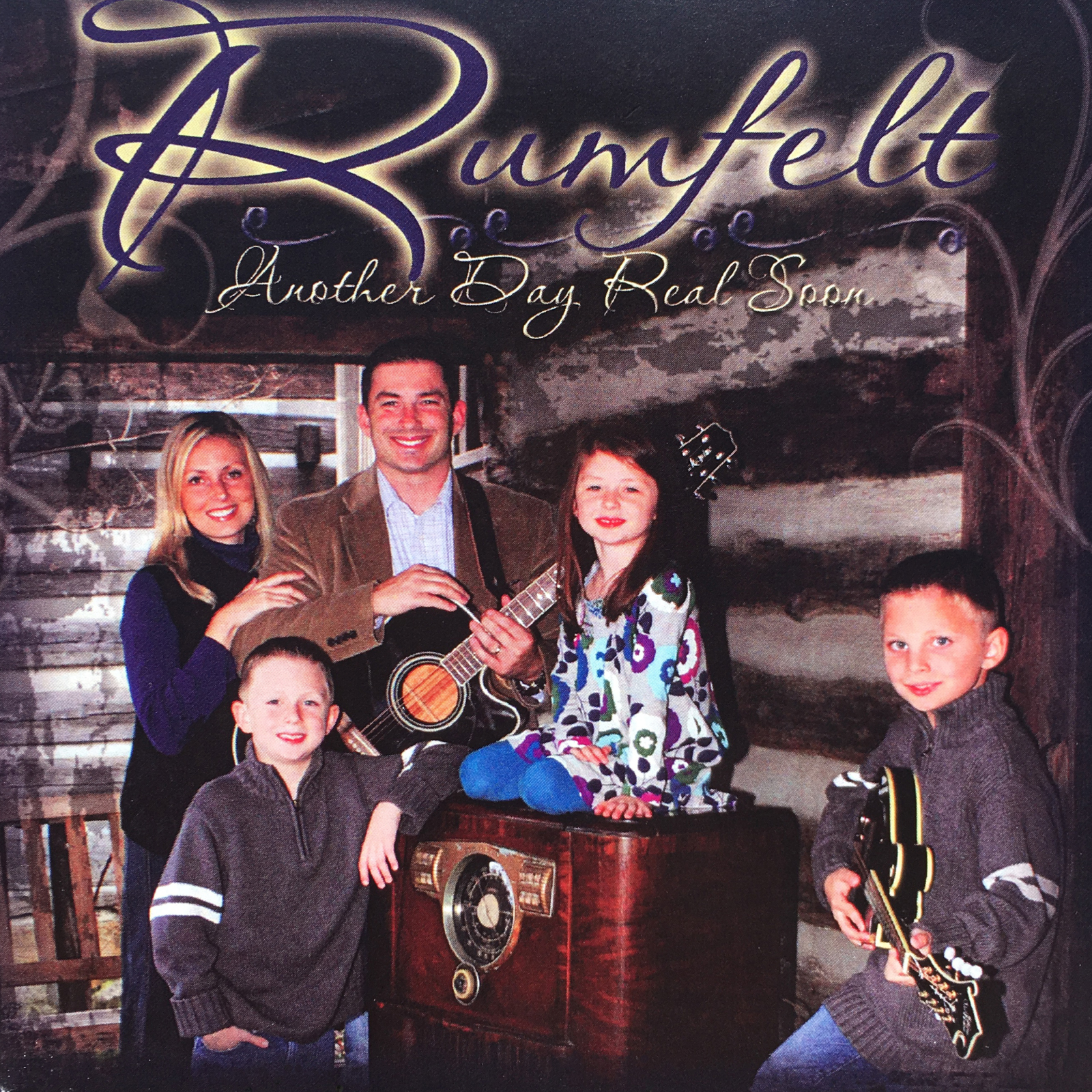 The Rumfelt Family • Another Day Real Soon